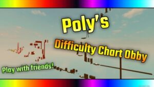 Read more about the article Roblox Script Poly's Difficulty Chart Obby AUTO FINISH SCRIPT